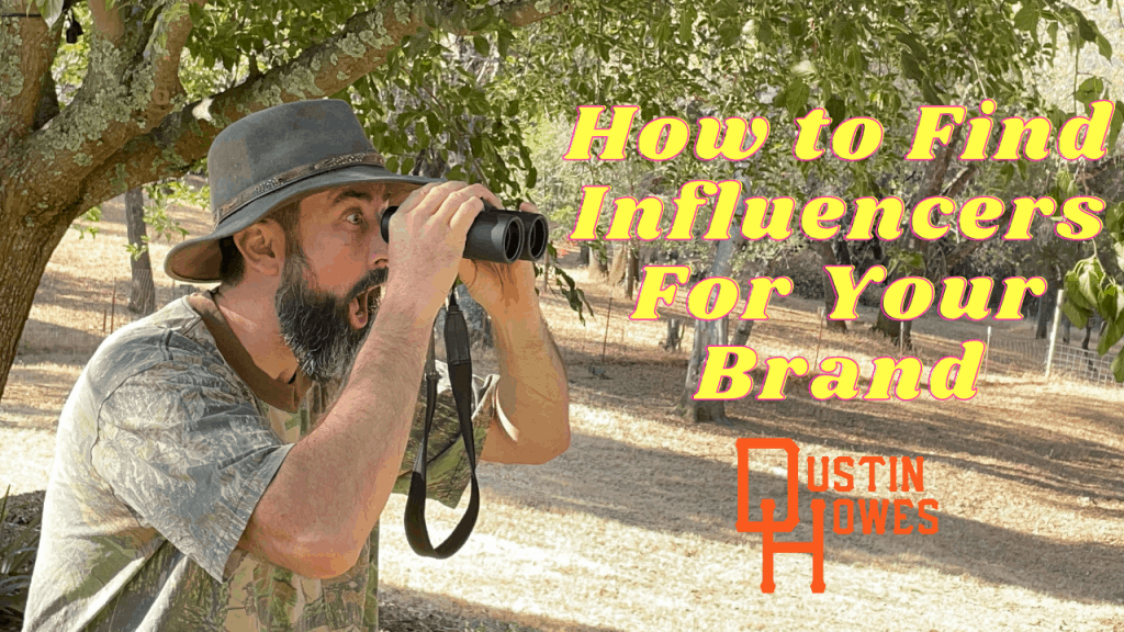 how-to-find-influencers-for-your-brand-dustin-howes